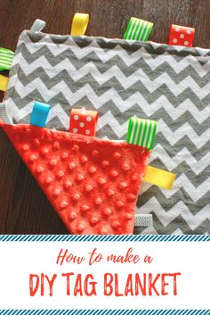 DIY Baby Blanket - How to make a DIY Tag Blanket! An easy sewing project that's a great baby shower gift idea!