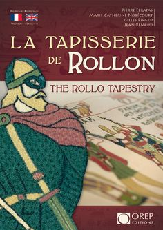 "the rollo tapestry.  rollo, the viking chief who founded normandy. to commemorate the 11th centenary  , and to tell the remarkable life story of Hrolfr, aka rollo, a ""tapestry"" in the style of the bayeux tapestry was made.  embroidered .  booklet shows all 30 scenes"