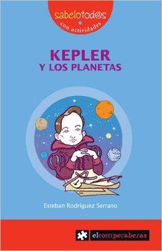 KEPLER y los planetas (Sabelotod@s): Amazon.es: Esteban Rodríguez Serrano: Libros