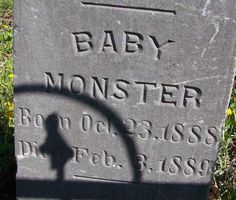 Baby Monster (sad - must have been a child born with deformities)