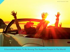 8 #Incredible #Habits To Be Among The #Happiest People In The World