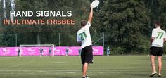 Hand Signals In Ultimate Frisbee  Everyone needs to know them, but not everyone does. ;)