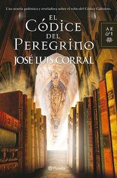 Palabras que hablan de historia | Blog de libros de historia: El códice del peregrino | Jose Luis Corral
