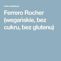 Ferrero Rocher (wegańskie, bez cukru, bez glutenu)