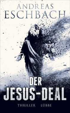 """Der Jesus-Deal   Andreas Eschbach   Thriller   Hardcover   Die Fortsetzung von """"Das Jesus-Video"""" ist endlich erschienen: Wer hat das originale Jesus-Video gestohlen? Stephen Foxx war immer überzeugt, dass es Agenten des Vatikans gewesen sein müssen und dass der Überfall ein letzter Versuch war, damit ein unliebsames Dokument aus der Welt zu schaffen."""