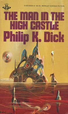 The Man in the High Castle, book cover Read this recently , been wanting to for years