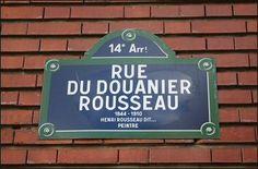 Rue du Douanier Rousseau  (Paris 14ème) https://fr.wikipedia.org/wiki/Rue_du_Douanier-Rousseau_(Paris)
