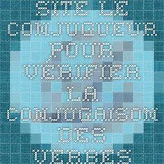 site le conjugueur pour vérifier la conjugaison des verbes