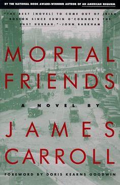 Mortal Friends: A Novel by James Carroll