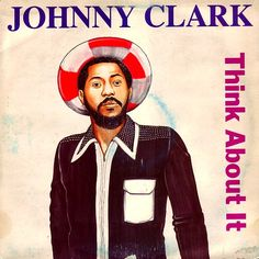 JOHNNY CLARKE - Think About It ℗ 1988, Super Power Records