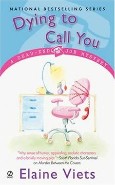 Dying to Call You (2004) (The third book in the Dead-End Job series) A novel by Elaine Viets
