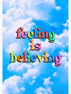 "colorful sky quote poster: ""feeling is believing"" pastels, rainbow, sky, trippy, dreamy. (available on other merchandise) Collage Mural, Bedroom Wall Collage, Photo Wall Collage, Picture Wall, Collages, Retro Wallpaper, Aesthetic Iphone Wallpaper, Aesthetic Wallpapers, Poster Wall"