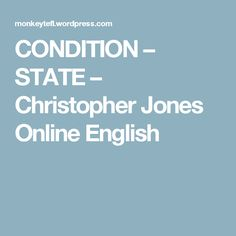 CONDITION STATE English Classes OnlineChristopher Jones