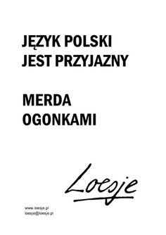 Favorite Quotes, Best Quotes, Funny Quotes, Polish Words, Animal Jokes, More Words, Motto, Laugh Out Loud, Are You Happy