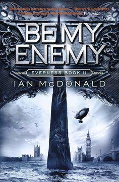 Be My Enemy by Ian McDonald (Everness #2), Jo Fletcher Books, PB, UK / BC, 2013