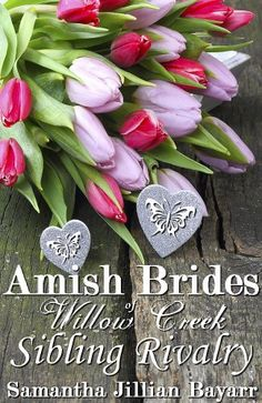 Amish Brides of Willow Creek: Sibling Rivalry: Willow Creek Novella: Book One by Samantha Jillian Bayarr, http://www.amazon.com/dp/B00KRO9D0C/ref=cm_sw_r_pi_dp_aUJLtb0DSRRWE