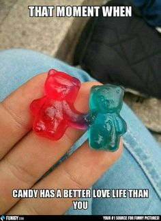 That moment when candy has a better love life than you (Funny Relationship Pictures) - #candy #love life #moment