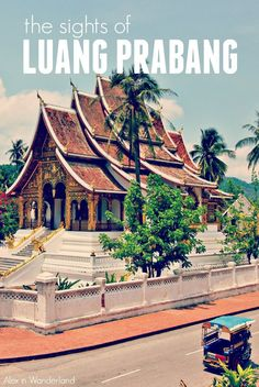 Luang Prabang, Laos, is known as the Jewel of Indochina.  Tourists come to soak up the relaxed atmosphere and visit exotic temples, museums and markets. | Alex in Wanderland