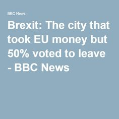 Brexit: The city that took EU money but voted to leave - BBC News Eu Referendum, Bbc News, Money, City, Silver, City Drawing, Cities