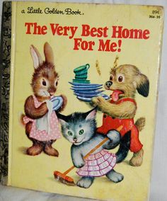 """Little Golden Book: """" Tha Very Best Home For Me!"""""""