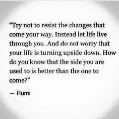 Discover the Top 25 Most Inspiring Rumi Quotes: mystical Rumi quotes on Love, Transformation and Wisdom. Great Quotes, Quotes To Live By, Life Quotes, Inspirational Quotes, Motivational Quotes, Rumi Love Quotes, Pain Quotes, Song Quotes, The Words
