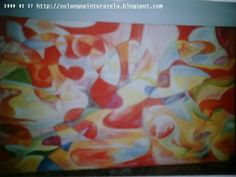 Solange Gama Coelho: Pintura em Tela,Tecido,Cursos-9196-6422(Claro),9854-3743(Tim)-Curitiba: Pintura em Tela: abstrato
