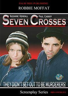 Seven Crosses (Screenplay Series) by Robbie Moffat, http://www.amazon.com/dp/B00M9LDW3K/ref=cm_sw_r_pi_dp_BGTIub0XT1E0J