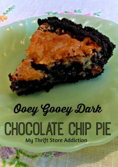 Ooey gooey dark chocolate chip pie recipe, that will melt in your mouth: mythriftstoreaddiction.blogspot.com