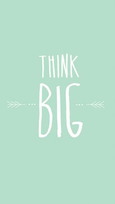 Mint Think Big ★ Find more inspirational wallpapers for your #iPhone + #Android @prettywallpaper