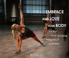 Embrace and Love your Body.  It's the most amazing thing you'll ever own.