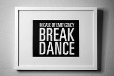 In Case Of Emergency BREAKDANCE - inspirational typography poster - quote art sign - office decor - dorm decor - New Year's Resolution on Etsy, $15.00