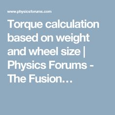 Torque calculation based on weight and wheel size Physics, Base, Physique