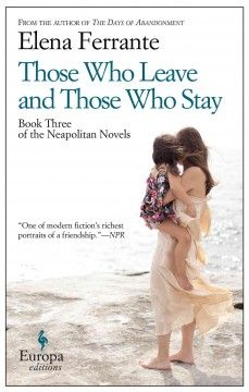 The third novel in Ferrante's series, which tracks a long and complicated friendship.
