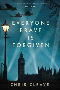 Everyone Brave is Forgiven by Chris Cleave. LibraryReads pick May 2016.