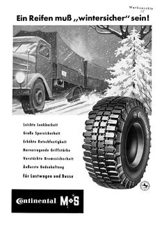 Since Continental has developed intelligent technologies for transporting people and their goods. Retro Advertising, Vintage Advertisements, Vintage Ads, Intelligent Technology, Winter Tyres, Old Pub, Truck Tyres, Vintage Trucks, Tired