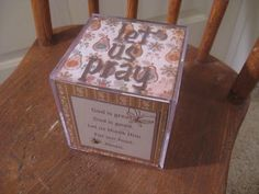 Prayer cube for the dinner table... each said has a diffentent grace for the kids