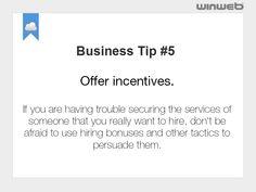 Tip #5 Offer incentives