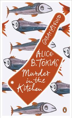 Murder in the Kitchen by Alice B. Toklas, design by Coralie Bickford-Smith, lettering by Stephen Raw (Penguin 2011)