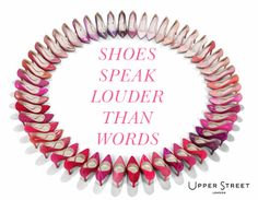 Shoes speak louder than words. #shoequote #shoes
