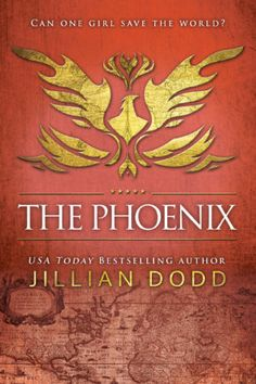 The Phoenix Book #6 in the Spy Girl series by USA Today bestselling author, Jillian Dodd.