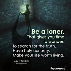 Be a loner. That gives you time . to search for the truth beautiful jewelry Be a loner. That gives you time … to search for the truth Wise Quotes, Quotable Quotes, Great Quotes, Words Quotes, Motivational Quotes, Inspirational Quotes, Loner Quotes, Socrates Quotes, Sayings