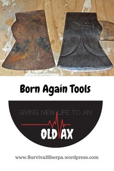 Born Again Tools: Giving New Life to an Old Ax | Survival Sherpa