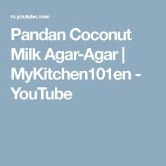 Pandan Coconut Milk Agar-Agar | MyKitchen101en - YouTube