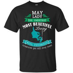May Lady The Sweetest Most Beautiful Shirt