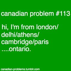 "I once told my friend that my dad studied in London and she was in shock and i said ""London Ontario"". She was disappointed. Canadian Memes, Canadian Things, I Am Canadian, Canadian Humour, Canada Eh, Canada Jokes, Canadian Stereotypes, All About Canada, Meanwhile In Canada"
