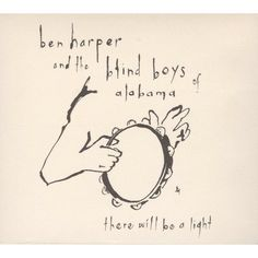 Ben Harper and the Blind Boys of Alabama - There Will Be a Light (CD)