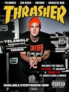 better than a centerfold! Yelawolf, Lets Roll, Kid Rock, Thrasher, Executive Producer, Magazine Design, Eminem, Backgrounds, Parenting