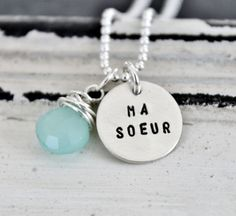 My Sister Necklace.... Ma Soeur .... Hand Stamped Necklace, Wire Wrapped Briolette, Sister Gift,  Hand Stamped Jewelry by TheSilverWren on Etsy https://www.etsy.com/listing/62083417/my-sister-necklace-ma-soeur-hand-stamped