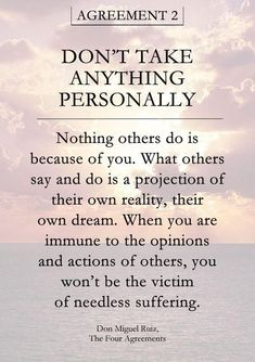 Don Miguel Ruiz Agreement 2 from The Four Agreements. The Words, Life Quotes Love, Quotes To Live By, Soul Quotes, Life Is Simple Quotes, Not Perfect Quotes, Quotes About Peace, Peace And Love Quotes, Good Person Quotes