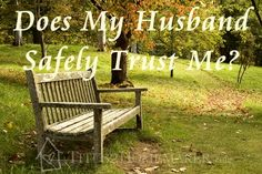 """Titus 2 Homemaker asks, """"Does my husband safely trust me?"""" #t2hmkr #marriage #prov31"""